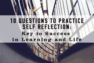 10 Questions to Practice Reflection: Key to Success in ...