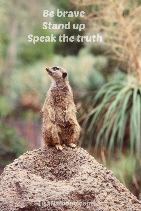 Animal standing and listening. Be brave, stand up, speak the truth at LisaNalbone.com, photo copyright J. Pierre Stephens