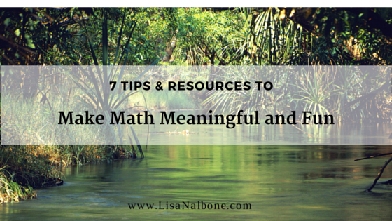 7 wasy to use math everyday and make math meaningful and fun: Tips and Resources