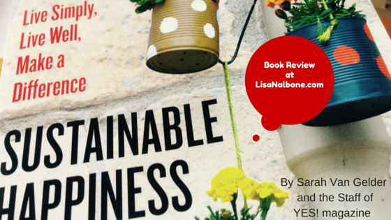Book Review: Sustainable Happiness by Sarah Van Gelder and Yes! Magazine Staff
